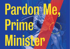 Pardon Me, Prime Minister @ Ottawa Little Theatre | Ottawa | Ontario | Canada