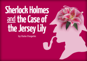 Sherlock Holmes and the Case of the Jersey Lily Auditions